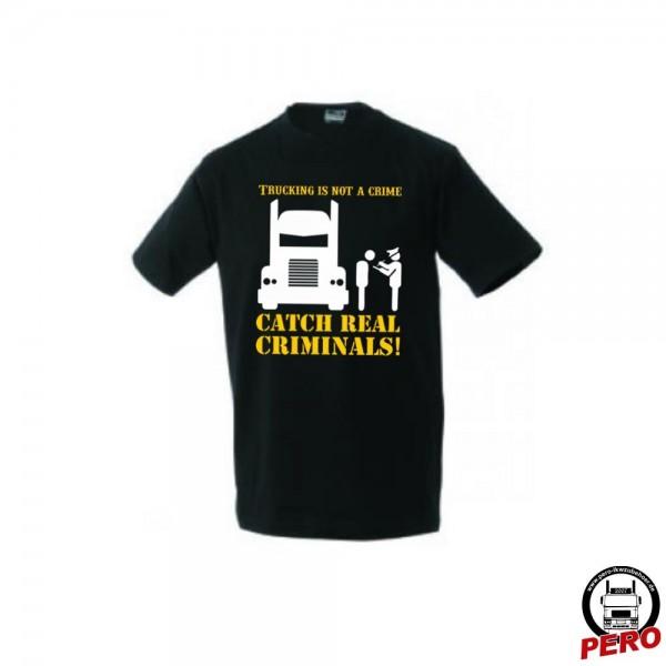 T-Shirt schwarz Catch real criminals